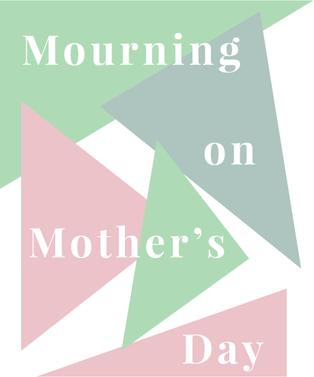 MourningOnMothersDay_opener