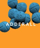 Adderall: The Truth About How We Use It