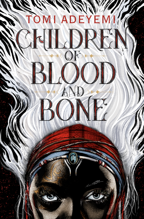 Children Of Blood And Bone By Tomi Adeyemi Out March 6